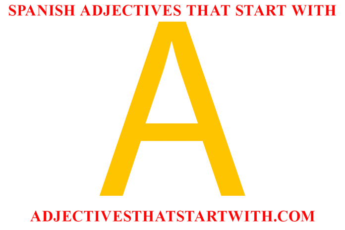 spanish adjectives that start with a | spanish adjectives starting with a