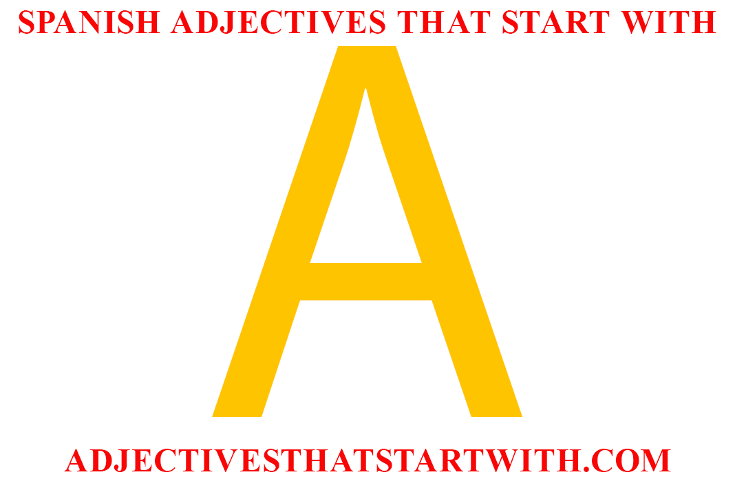 spanish adjectives that start with a   spanish adjectives starting with a